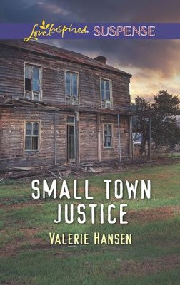 Small Town Justice        -     By: Valerie Hansen