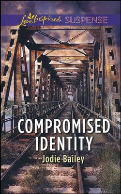 Compromised Identity   -     By: Jodie Bailey