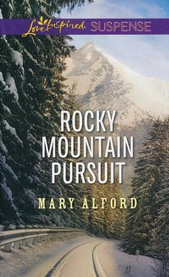 Rocky Mountain Pursuit   -     By: Mary Alford