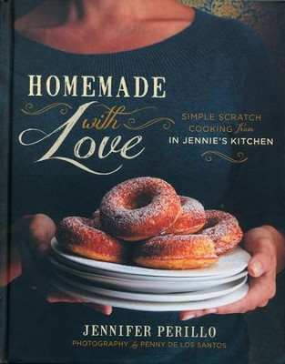 Homemade with Love: Simple Scratch Cooking from In Jennie's Kitchen  -     By: Jennifer Perillo