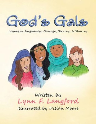 God's Gals: Lessons in Forgiveness, Courage, Serving, & Sharing - eBook  -     By: Lynn Langford