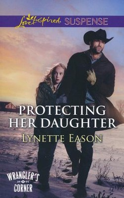 Protecting Her Daughter  -     By: Lynette Eason