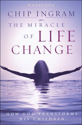The Miracle of Life Change, Workbook   -     By: Chip Ingram