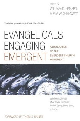 Evangelicals Engaging Emergent: A Discussion of the Emergent Church Movement  -     By: William Henard, Adam Greenway