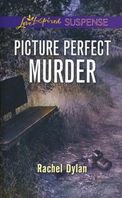Picture Perfect Murder  -     By: Rachel Dylan