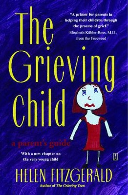 The Grieving Child: A Parent's Guide - eBook  -     By: Helen Fitzgerald
