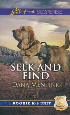 Seek and Find  -     By: Dana Mentink