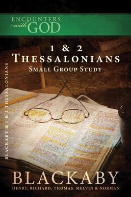 1 & 2 Thessalonians: A Blackaby Bible Study Series - eBook  -     By: Henry T. Blackaby, Melvin Blackaby, Thomas Blackaby