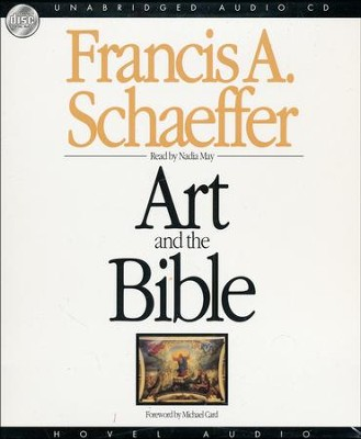 Art and the Bible: Two Essays--Unabridged CD   -     Narrated By: Nadia May     By: Francis A. Schaeffer