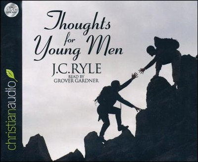 Thoughts for Young Men Unabridged Audiobook on CD  -     By: J.C. Ryle