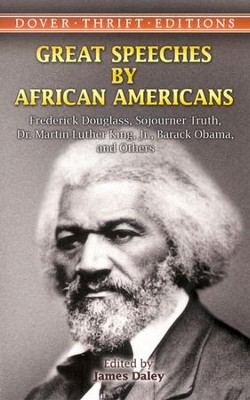 Great Speeches by African Americans  -     Edited By: James Daley     By: James Daley, ed.
