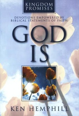 God Is: Devotions Empowered by Biblical Statements of Faith  -     By: Ken Hemphill