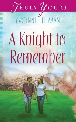 A Knight to Remember - eBook  -     By: Yvonne Lehman
