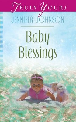 Baby Blessings - eBook  -     By: Jennifer Johnson