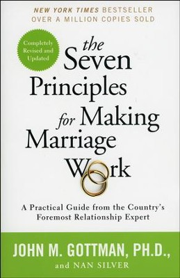 The Seven Principles for Making Marriage Work   -     By: John Gottman Ph.D., Nan Silver