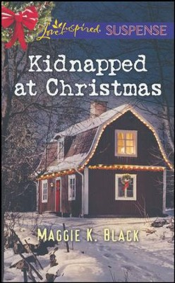 Kidnapped at Christmas  -     By: Maggie Black
