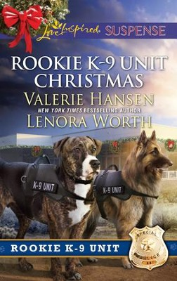 Rookie K-9 Unit Christmas  -     By: Valerie Hansen, Lenora Worth