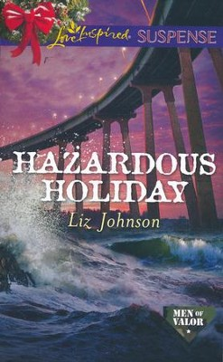 Hazardous Holiday  -     By: Liz Johnson