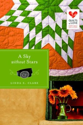 A Sky Without Stars: Quilts of Love Series - eBook  -     By: Linda S. Clare