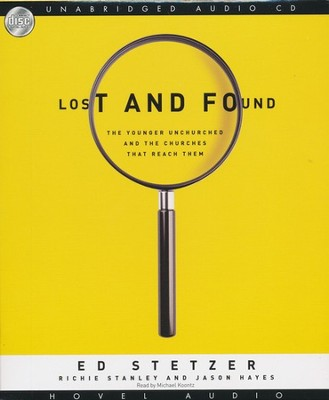 Lost and Found: Unabridged Audiobook on CD  -     By: Ed Stetzer, Rich Stanley, Jason Hayes