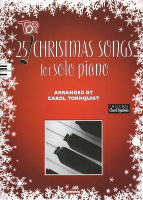 25 Top Christmas Songs for Solo Piano   -     By: Carol Tornquist