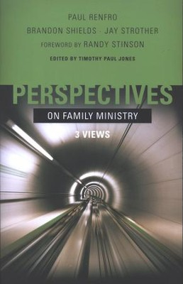 Perspectives on Family Ministry: 3 Views   -     Edited By: Timothy Paul Jones     By: Edited by Timothy Paul Jones