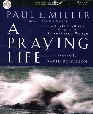 A Praying Life - Unabridged Audiobook on CD  -     By: Paul Miller