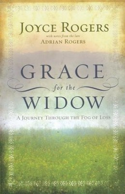 Grace for the Widow: A Journey Through the Fog of Loss   -     By: Joyce Rogers
