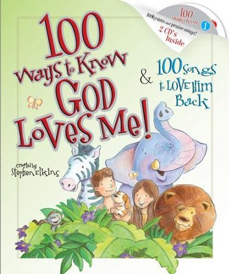 100 Ways to Know God Loves Me, 100 Songs to Love Him Back - eBook  -     By: Steve Elkins