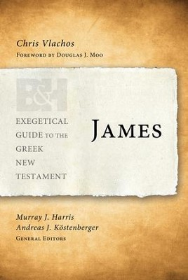 James: Exegetical Guide to the Greek New Testament      -     By: Chris Vlachos