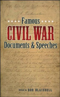 Famous Documents and Speeches of the Civil War  -     Edited By: Bob Blaisdell     By: Bob Blaisdell(Ed.)