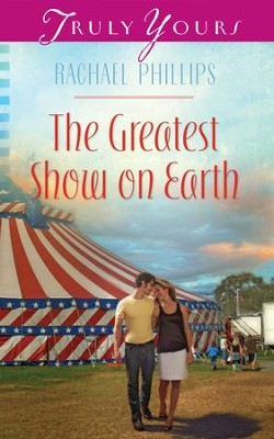 The Greatest Show on Earth - eBook  -     By: Rachael Phillips
