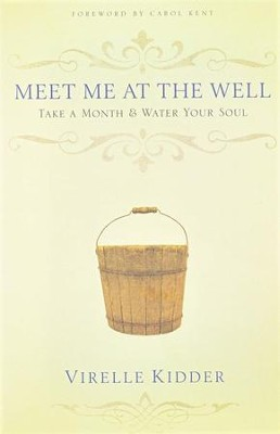 Meet Me at the Well: Take a Month & Water Your Soul   -     By: Virelle Kidder