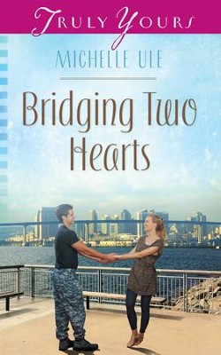 Bridging Two Hearts - eBook  -     By: Michelle Ule