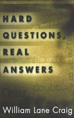 Hard Questions, Real Answers  -     By: William Lane Craig