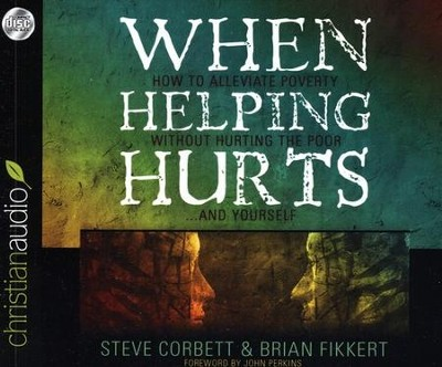 When Helping Hurts Unabridged Audiobook on CD  -     By: Brian Fikkert, Steve Corbett