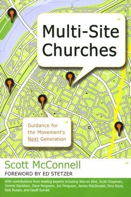 Multi-Site Churches: Guidance for the Movement's Next Generation  -     By: Scott McConnell