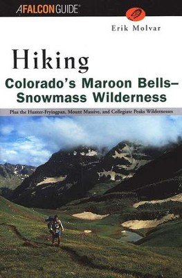 Hiking Colorado's Maroon Bells-Snowmass Wilderness   -