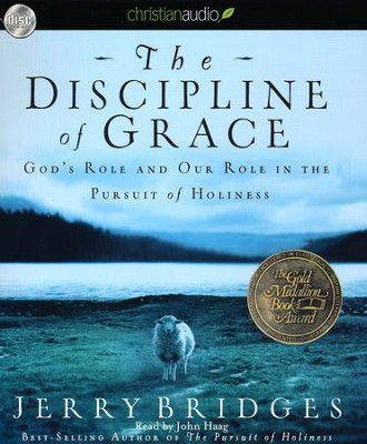The Discipline of Grace Unabridged Audiobook on CD  -     Narrated By: John Haag     By: Jerry Bridges