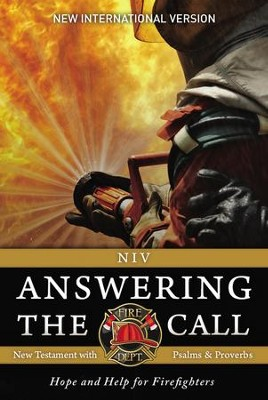 NIV Answering the Call New Testament with Psalms and Proverbs  -     Edited By: Fellowship of Christian Firefighters Int'l