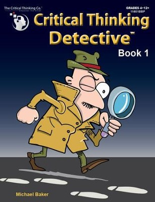 Critical Thinking Detective Book 1 (Grades 4-12+)   -     By: Michael Baker