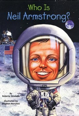 Who Is Neil Armstrong?  -     By: Roberta Edwards