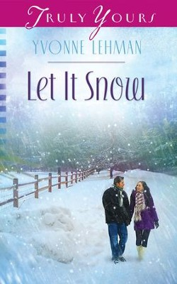 Let It Snow - eBook  -     By: Yvonne Lehman