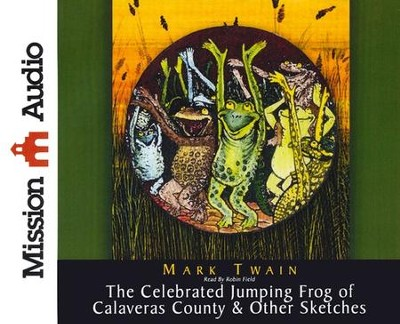 The Celebrated Jumping Frog of Calaveras County &   Other Sketches--Unabridged Audiobook on CD  -     Narrated By: Robin Field     By: Mark Twain