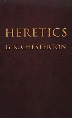 Heretics   -     By: G.K. Chesterton