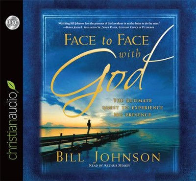 Face to Face with God: Unabridged Audiobook on CD  -     Narrated By: Arthur Morey     By: Bill Johnson
