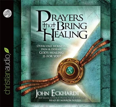Prayers that Bring Healing Unabridged Audiobook on CD  -     Narrated By: Mirron Willis     By: John Eckhardt