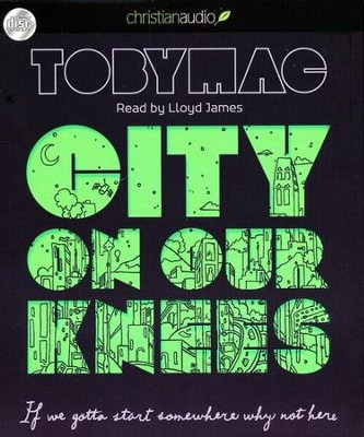 City on Our Knees - unabridged audiobook on CD   -     Narrated By: Lloyd James     By: tobyMac