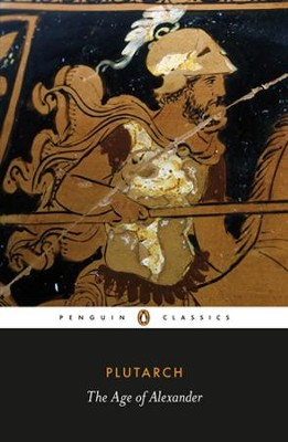 The Age of Alexander  -     By: Plutarch