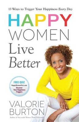 Happy Women Live Better - eBook  -     By: Valorie Burton